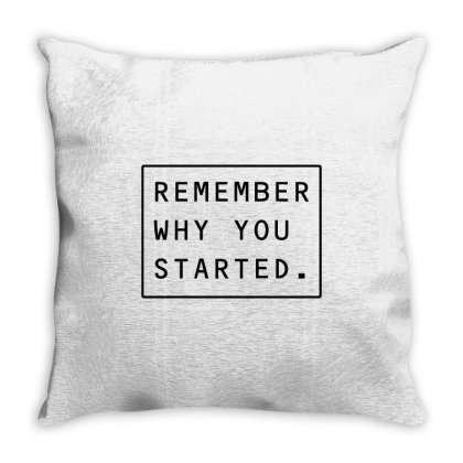 Remember Why You Started Throw Pillow Designed By Zee Arunika