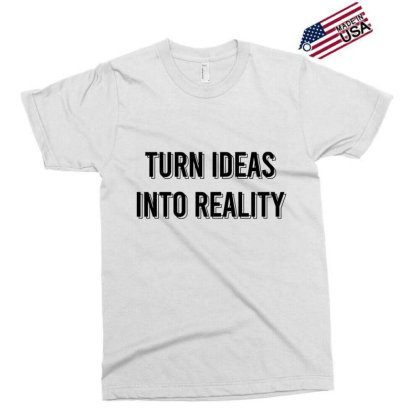 Turn Ideas Into Reality Exclusive T-shirt Designed By Zee Arunika