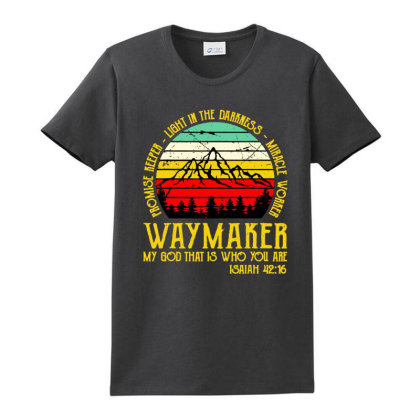 Way Maker My God That Is Who You Are Ladies Classic T-shirt Designed By Hot Maker