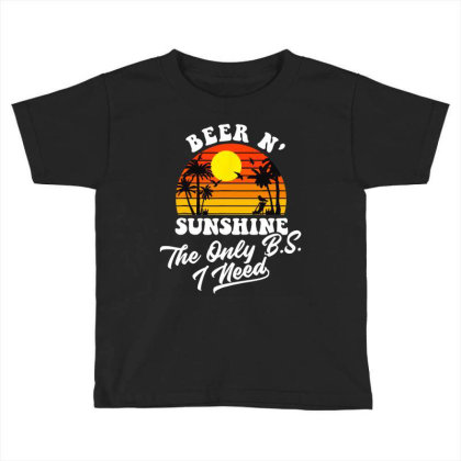 The Beern Sunshine The Only Toddler T-shirt Designed By Hot Maker