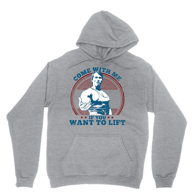 Come With Me If You Want To Lift Unisex Hoodie | Artistshot