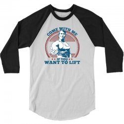 Come With Me If You Want to Lift 3/4 Sleeve Shirt | Artistshot