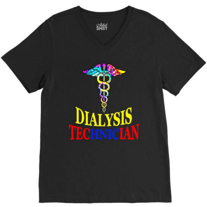 Dialysis Tech Gift For Dialysis Technician V-neck Tee Designed By Hot Maker