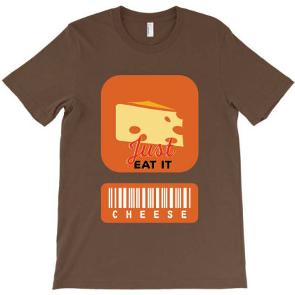 Cheese Just Eat It T-shirt Designed By Dev18