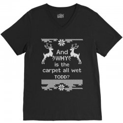 and-why-is-the-carpet-all-wet,-todd-white V-Neck Tee | Artistshot