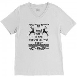 and-why-is-the-carpet-all-wet,-todd-black V-Neck Tee | Artistshot