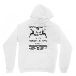 and-why-is-the-carpet-all-wet,-todd-black Unisex Hoodie | Artistshot