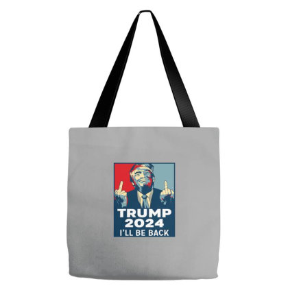I'll Be Back Trump 2024 Tote Bags Designed By Coşkun