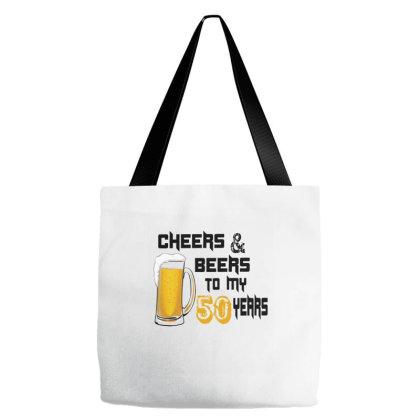 Cheers Beers To My 50 Years Tote Bags Designed By Şen
