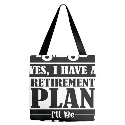 Yes I Have A Retirement Plan I'll Be Rving Tote Bags Designed By Sakatiar