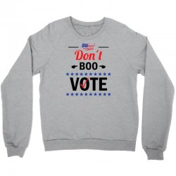 Don't Boo Vote 01 Crewneck Sweatshirt   Artistshot