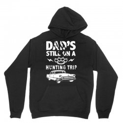 Dads Still On A Hunting Trip Unisex Hoodie | Artistshot