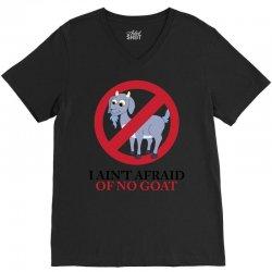 I Ain't Afraid Of No Goat V-Neck Tee | Artistshot