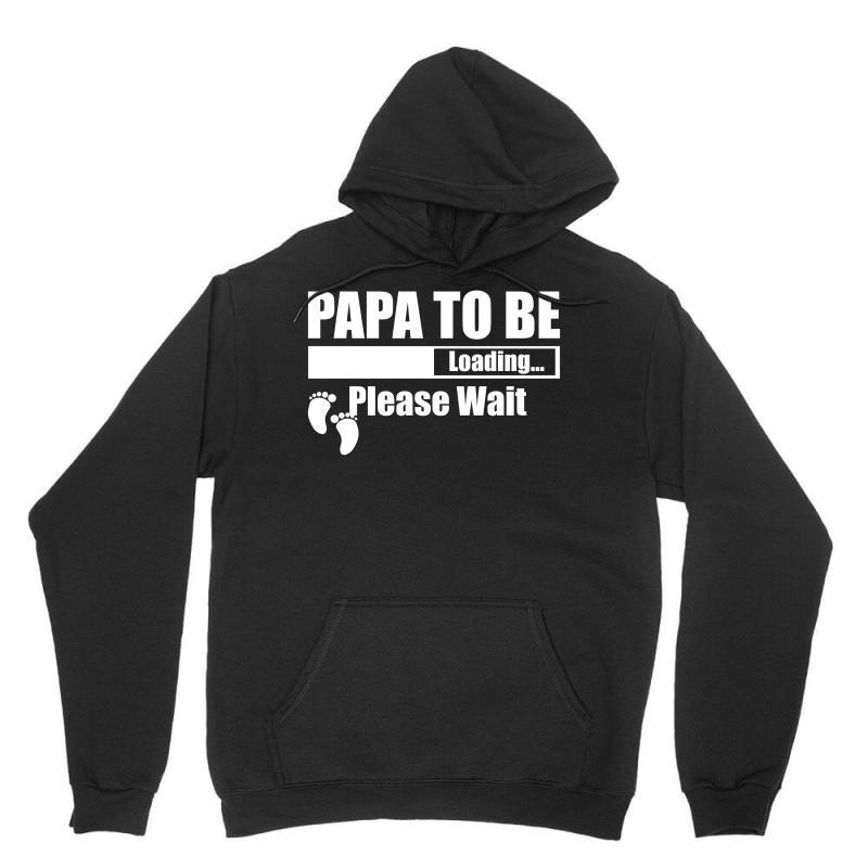 Papa To Be Loading Please Wait Unisex Hoodie | Artistshot