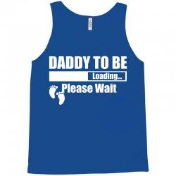 Daddy To Be Loading Please Wait Tank Top | Artistshot