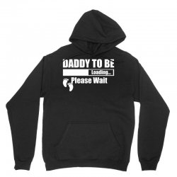 Daddy To Be Loading Please Wait Unisex Hoodie | Artistshot