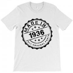 made in 1936 all original parts T-Shirt | Artistshot