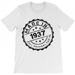 MADE IN 1937 ALL ORIGINAL PARTS T-Shirt | Artistshot