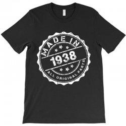 MADE IN 1938 ALL ORIGINAL PARTS T-Shirt | Artistshot