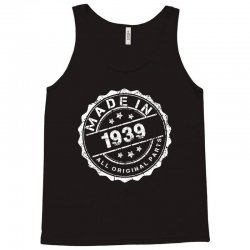 MADE IN 1939 ALL ORIGINAL PARTS Tank Top | Artistshot