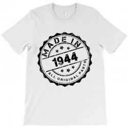 MADE IN 1944 ALL ORIGINAL PARTS T-Shirt | Artistshot