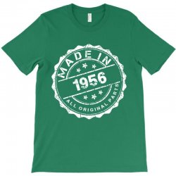 MADE IN 1956 ALL ORIGINAL PARTS T-Shirt | Artistshot