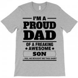 Proud Dad Of A Freaking Awesome Son T-Shirt | Artistshot