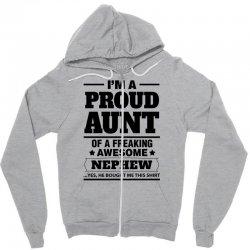 Proud Aunt Of A Freaking Awesome Nephew Zipper Hoodie | Artistshot