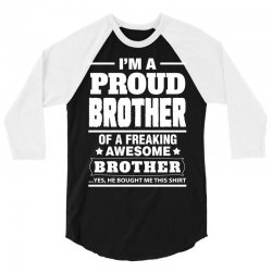 Proud Brother Of A Freaking Awesome Brother 3/4 Sleeve Shirt | Artistshot