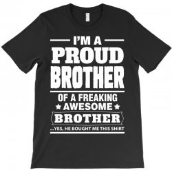 Proud Brother Of A Freaking Awesome Brother T-Shirt | Artistshot