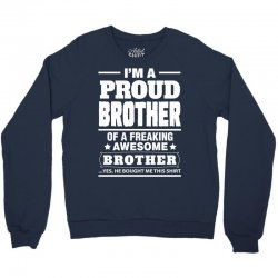Proud Brother Of A Freaking Awesome Brother Crewneck Sweatshirt | Artistshot