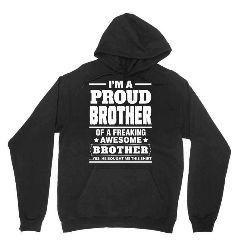 Proud Brother Of A Freaking Awesome Brother Unisex Hoodie | Artistshot