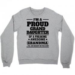 Proud Granddaughter Of A Freaking Awesome Grandma Crewneck Sweatshirt   Artistshot