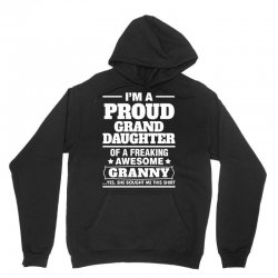 Proud Granddaughter Of A Freaking Awesome Granny Unisex Hoodie | Artistshot