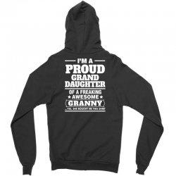 Proud Granddaughter Of A Freaking Awesome Granny Zipper Hoodie | Artistshot
