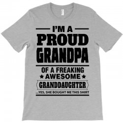 Proud Grandpa Of A Freaking Awesome Granddaughter T-Shirt | Artistshot
