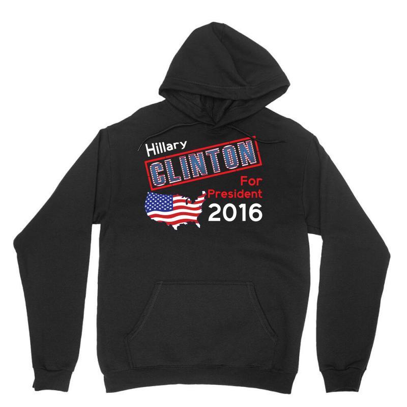 Hillary Clinton For President 2016 Unisex Hoodie | Artistshot