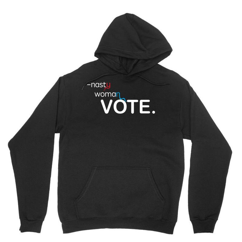 Nasty Woman Vote. Unisex Hoodie | Artistshot
