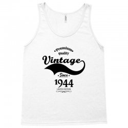 Premium Quality Vintage Since 1944 Limited Edition Tank Top | Artistshot