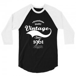 Premium Quality Vintage Since 1961 Limited Edition 3/4 Sleeve Shirt   Artistshot