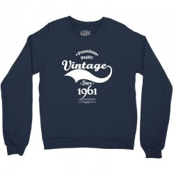 Premium Quality Vintage Since 1961 Limited Edition Crewneck Sweatshirt   Artistshot