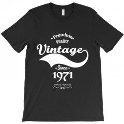 Premium Quality Vintage Since 1971 Limited Edition T-Shirt | Artistshot