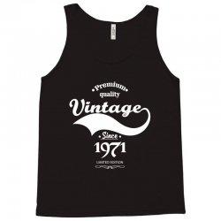 Premium Quality Vintage Since 1971 Limited Edition Tank Top | Artistshot