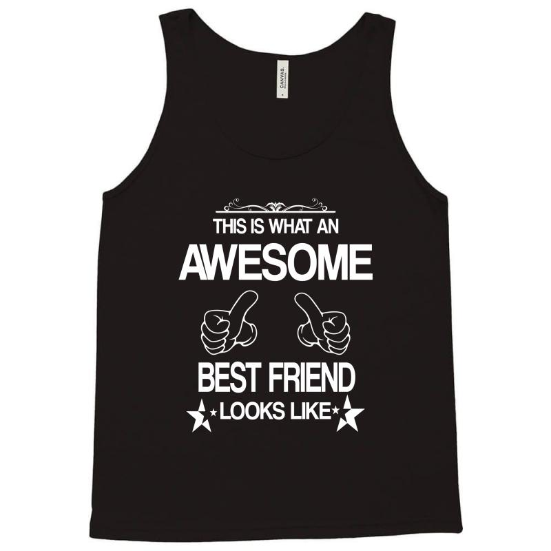 This  Is What An Awesome Best Friend Looks Like Tank Top | Artistshot