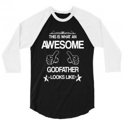 This Is What An Awesome Godfather Looks Like 3/4 Sleeve Shirt | Artistshot