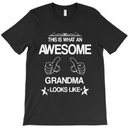 THIS IS WHAT AN AWESOME GRANDMA LOOKS LIKE T-Shirt | Artistshot