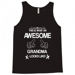 THIS IS WHAT AN AWESOME GRANDMA LOOKS LIKE Tank Top | Artistshot