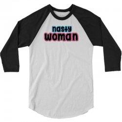 Nasty Woman 3/4 Sleeve Shirt | Artistshot