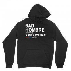 BAD HOMBRE SEEKING NASTY WOMAN Unisex Hoodie | Artistshot