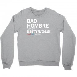 BAD HOMBRE SEEKING NASTY WOMAN Crewneck Sweatshirt | Artistshot